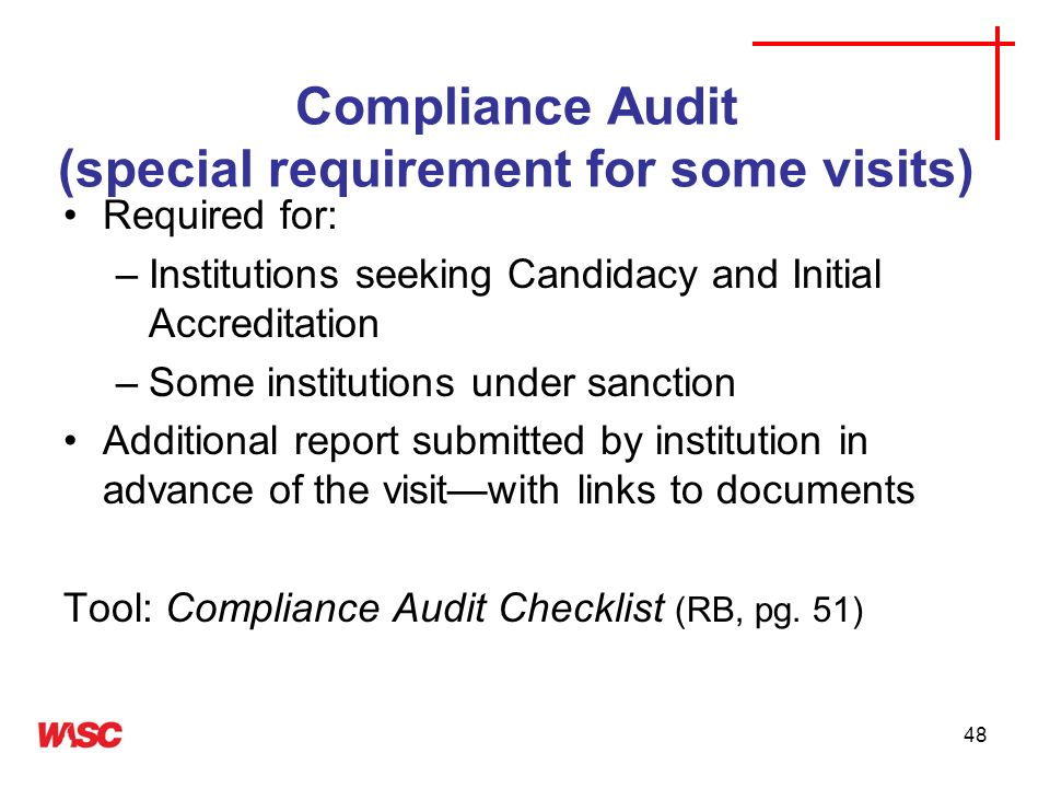 Compliance Audit (special requirement for some visits)