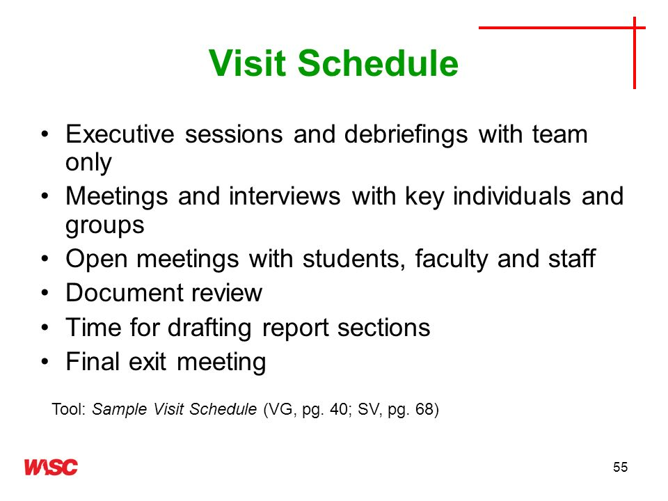Visit Schedule Executive sessions and debriefings with team only