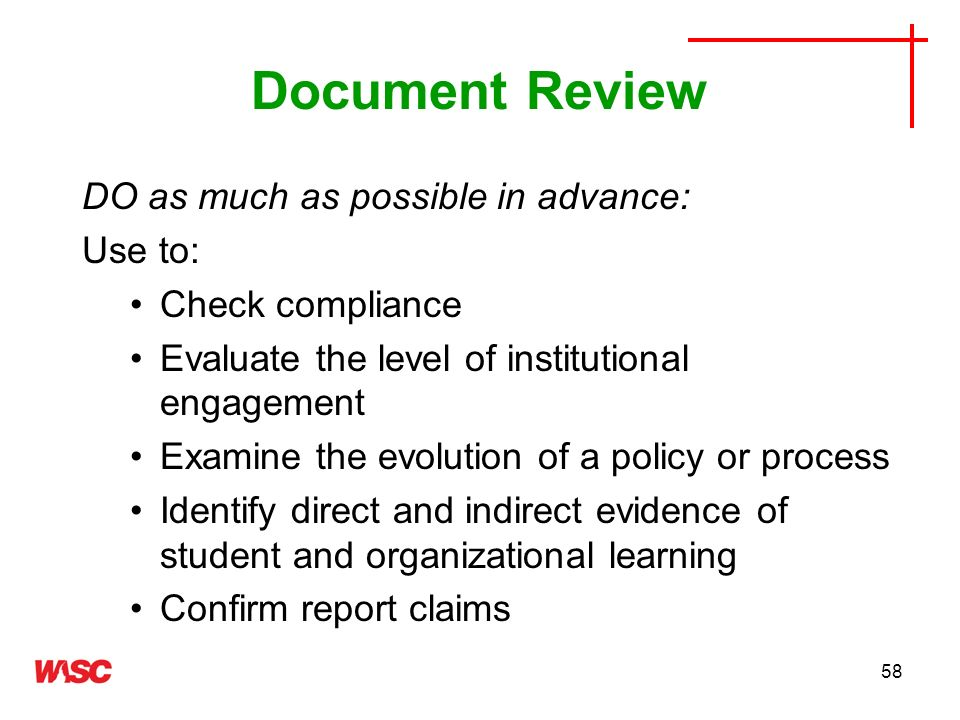 Document Review DO as much as possible in advance: Use to: