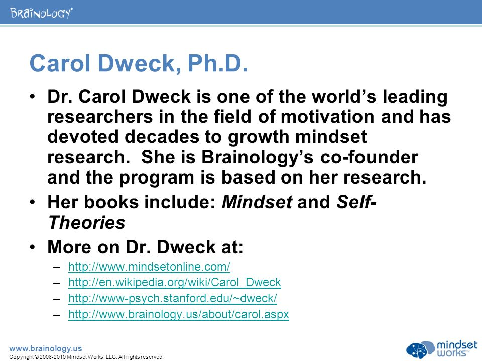 dweck s brainology What if we emphasize that intelligence is malleable writes dweck in brainology: the wonderful thing about research is that you can put.