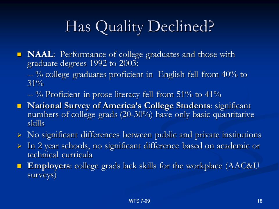 Has Quality Declined NAAL: Performance of college graduates and those with graduate degrees 1992 to 2003: