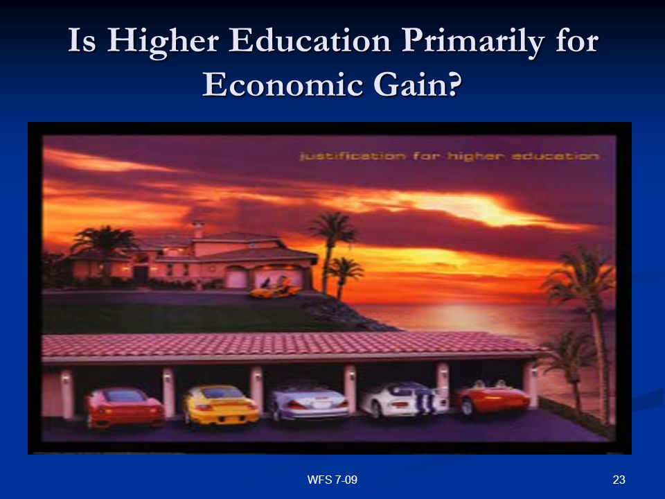 Is Higher Education Primarily for Economic Gain