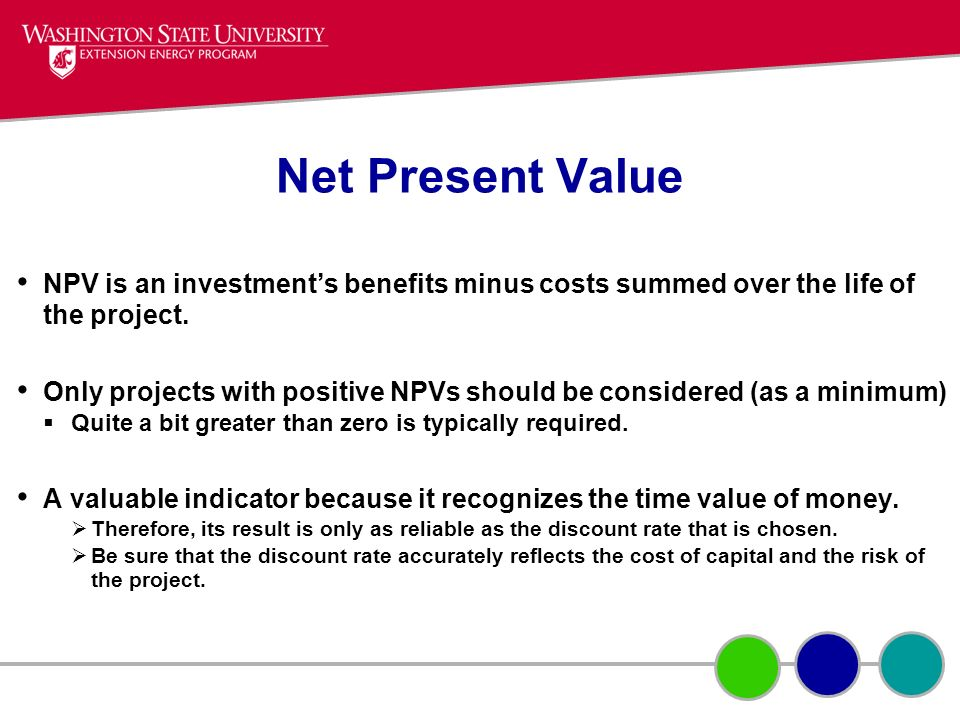 Net Present Value NPV is an investment's benefits minus costs summed over the life of the project.