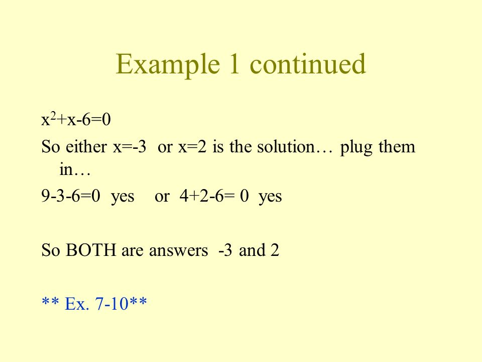 Example 1 continued x2+x-6=0