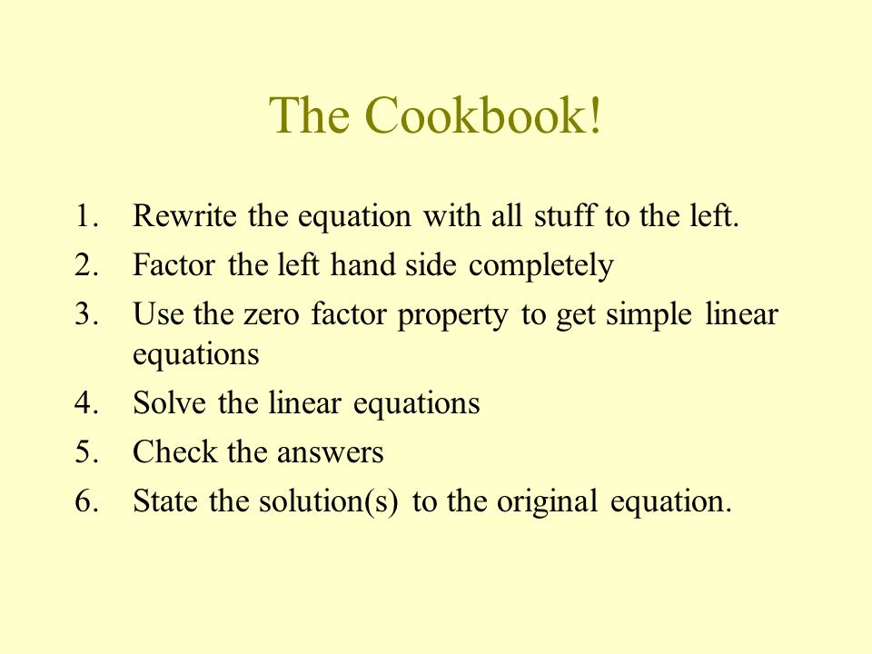 The Cookbook! Rewrite the equation with all stuff to the left.