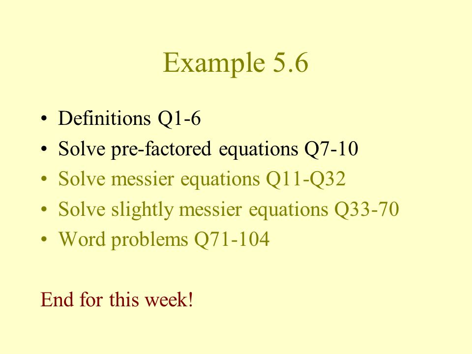Example 5.6 Definitions Q1-6 Solve pre-factored equations Q7-10