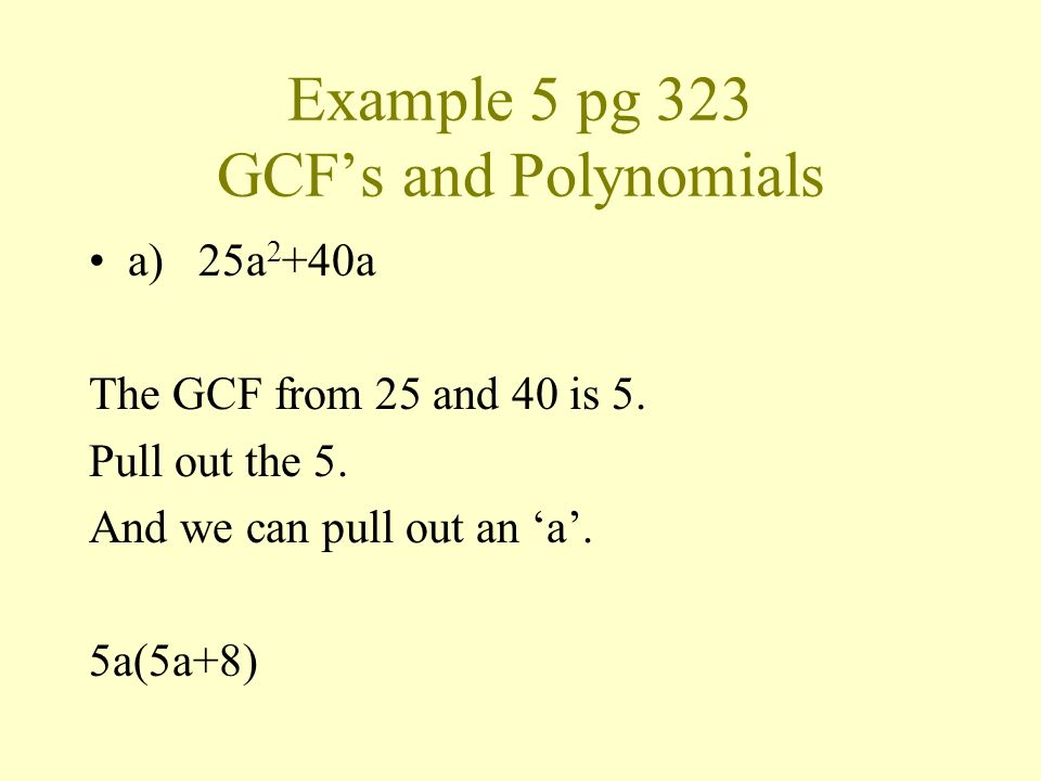 Example 5 pg 323 GCF's and Polynomials
