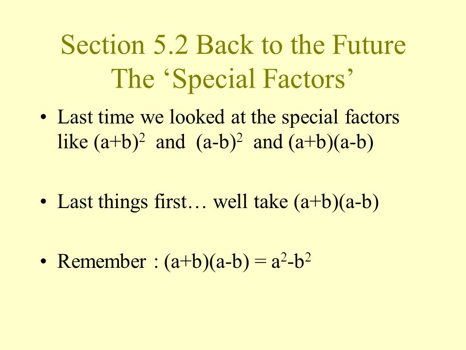 Section 5.2 Back to the Future The 'Special Factors'
