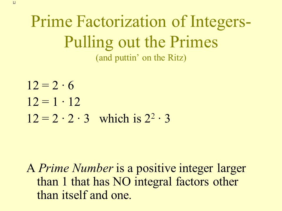 Prime Factorization of Integers-Pulling out the Primes (and puttin' on the Ritz)
