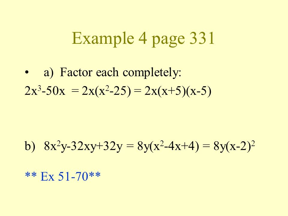 Example 4 page 331 a) Factor each completely: