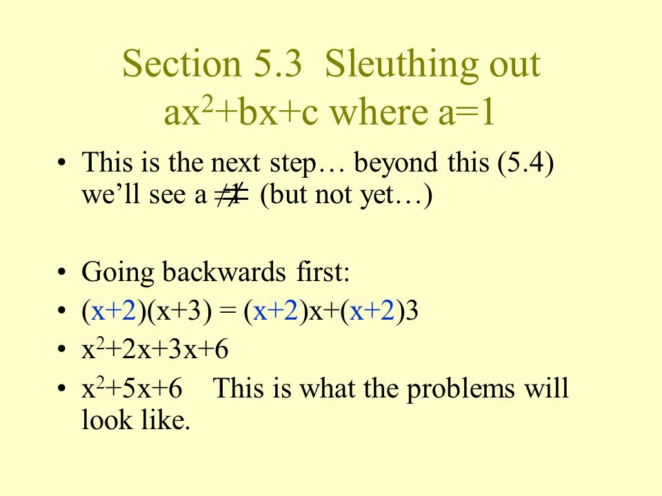 Section 5.3 Sleuthing out ax2+bx+c where a=1