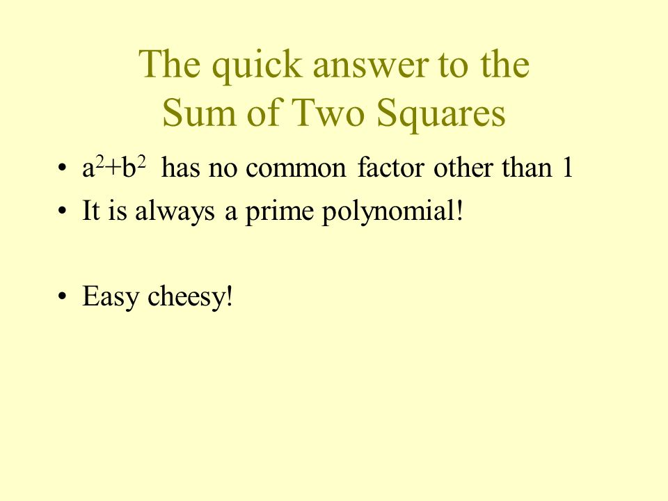 The quick answer to the Sum of Two Squares