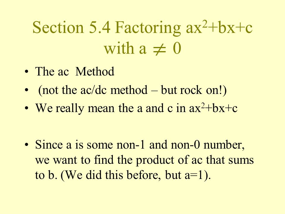 Section 5.4 Factoring ax2+bx+c with a 0
