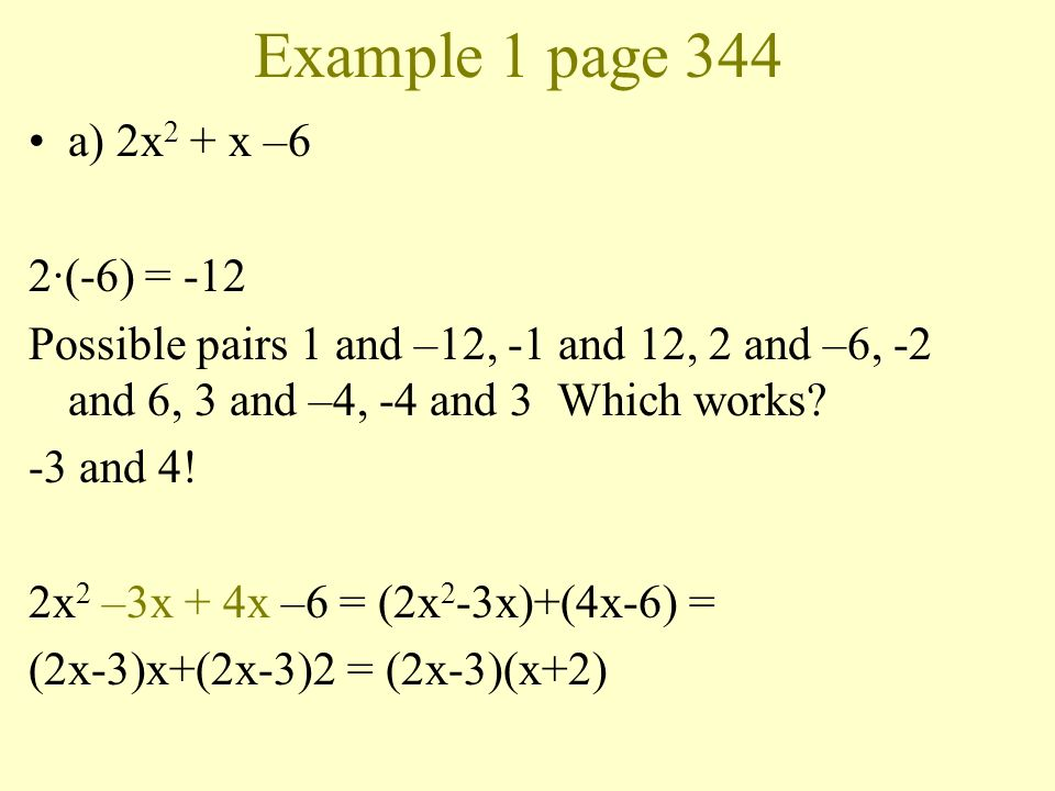 Example 1 page 344 a) 2x2 + x –6 2·(-6) = -12