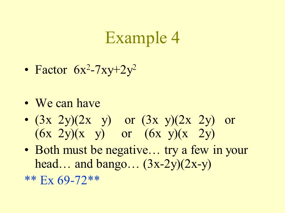 Example 4 Factor 6x2-7xy+2y2 We can have