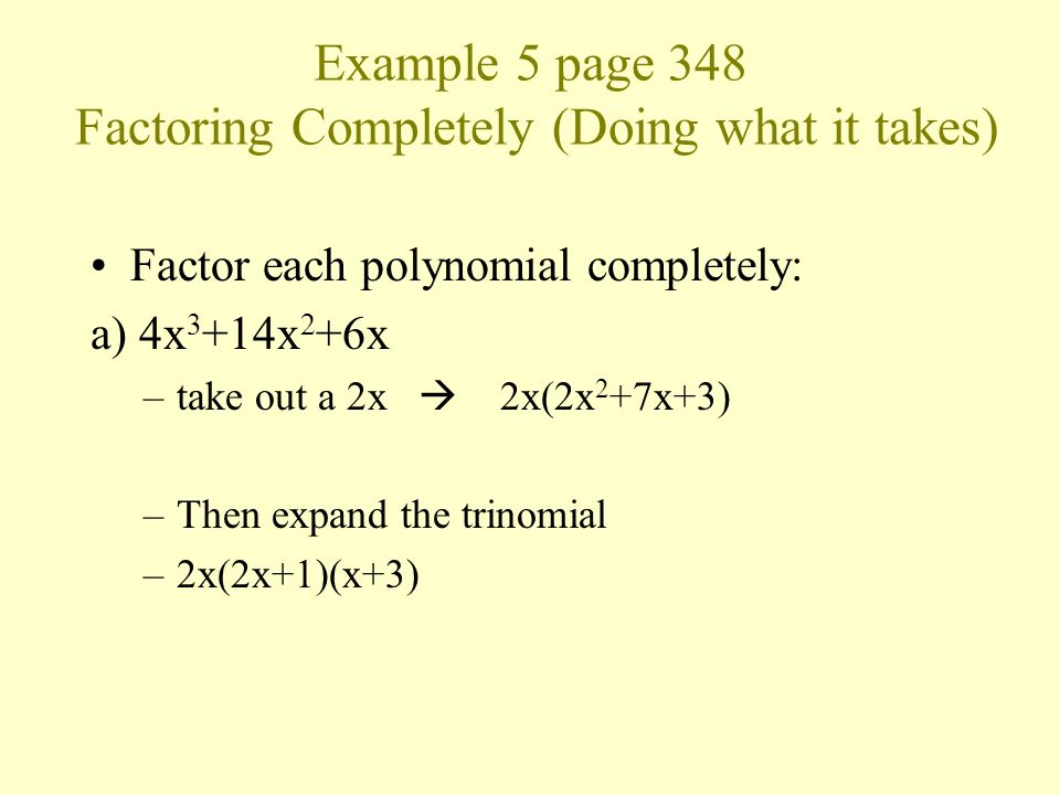 Example 5 page 348 Factoring Completely (Doing what it takes)