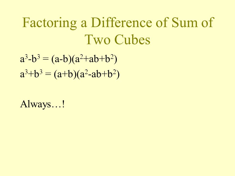Factoring a Difference of Sum of Two Cubes