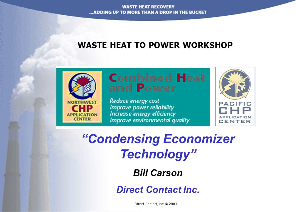 WASTE HEAT TO POWER WORKSHOP Condensing Economizer Technology