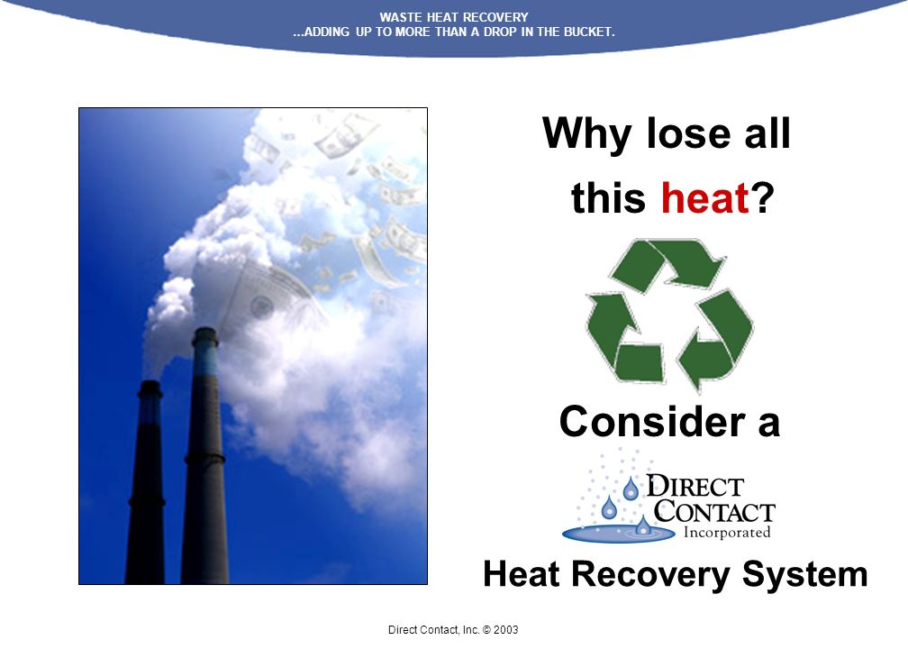 Why lose all this heat Consider a Heat Recovery System
