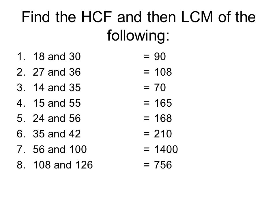 Find the lcm and the hcf