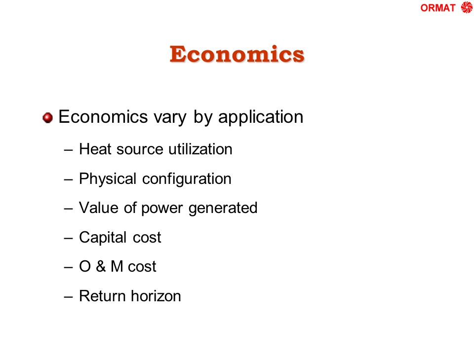 Economics Economics vary by application Heat source utilization