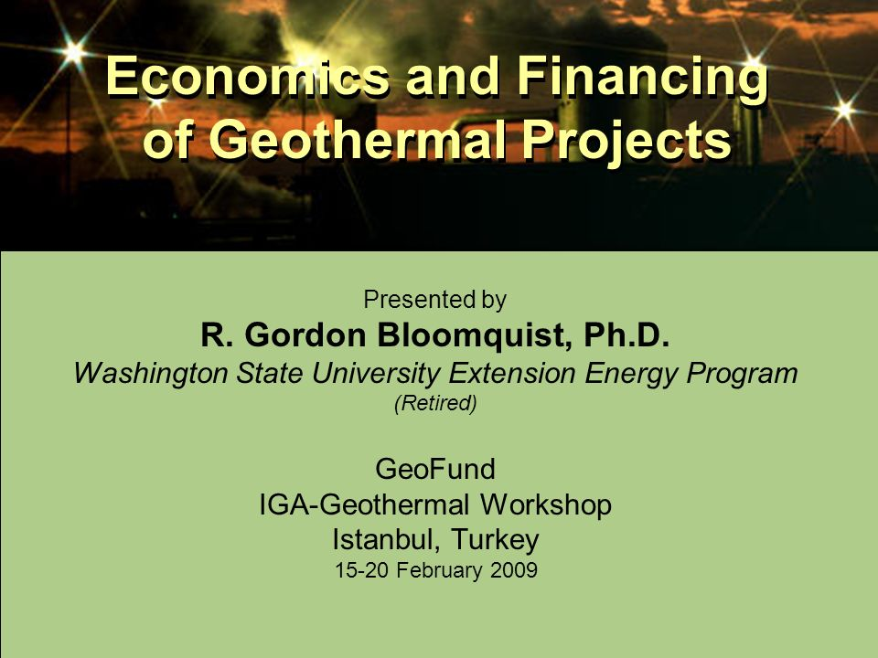 Economics and Financing of Geothermal Projects