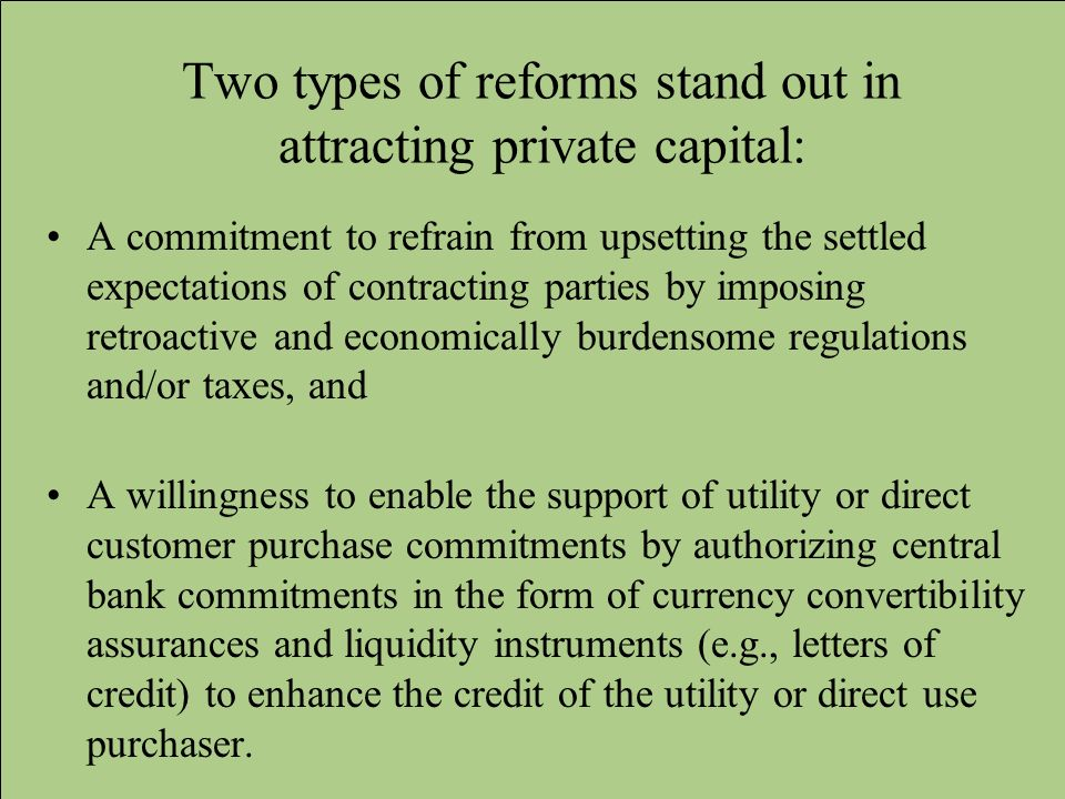 Two types of reforms stand out in attracting private capital: