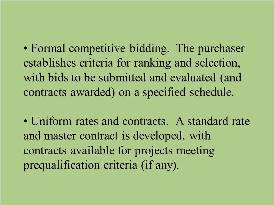 • Formal competitive bidding