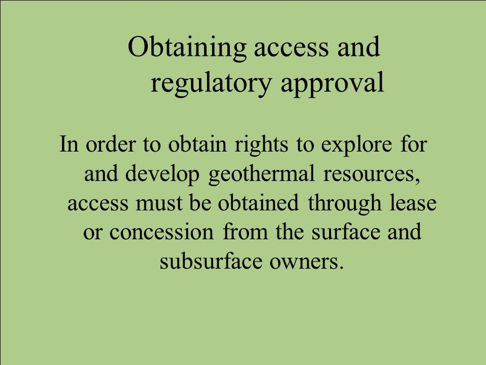 Obtaining access and regulatory approval