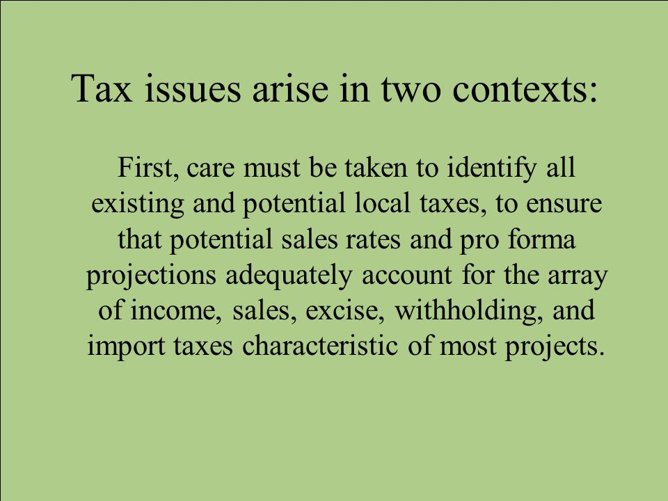 Tax issues arise in two contexts: