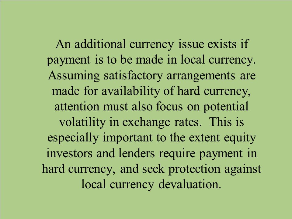 An additional currency issue exists if payment is to be made in local currency.
