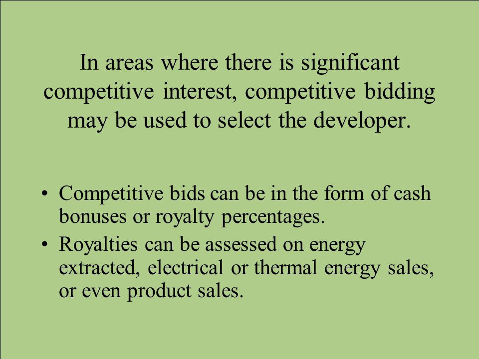 In areas where there is significant competitive interest, competitive bidding may be used to select the developer.