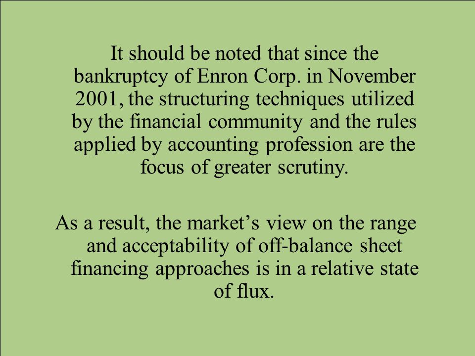 It should be noted that since the bankruptcy of Enron Corp