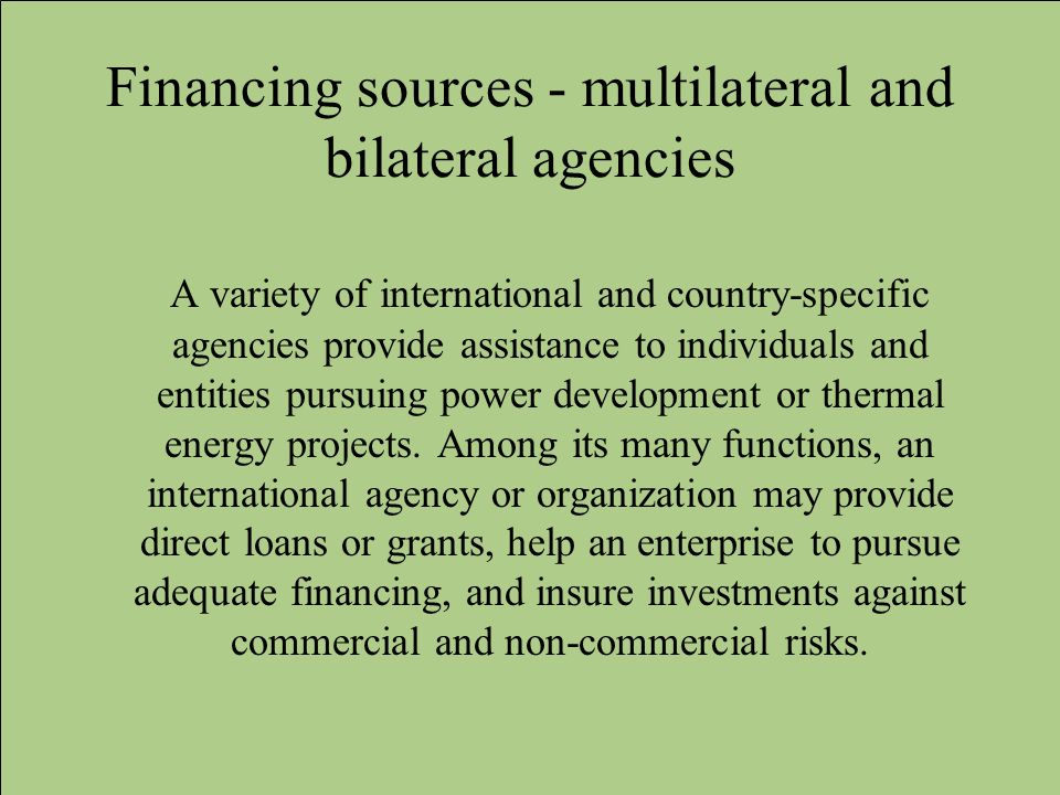 Financing sources - multilateral and bilateral agencies