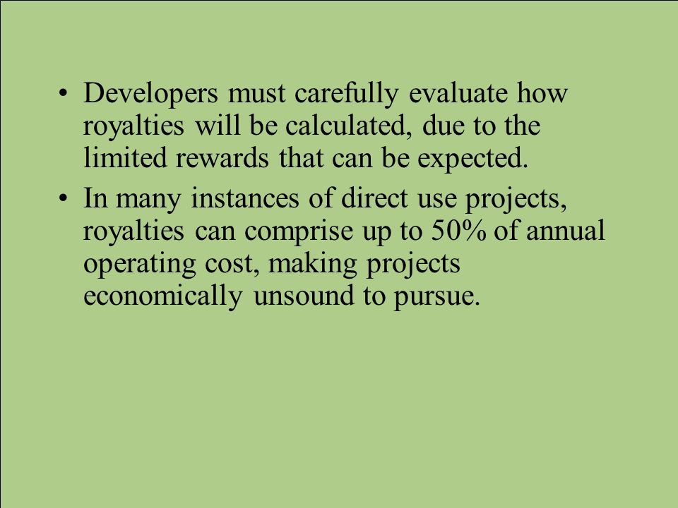 Developers must carefully evaluate how royalties will be calculated, due to the limited rewards that can be expected.