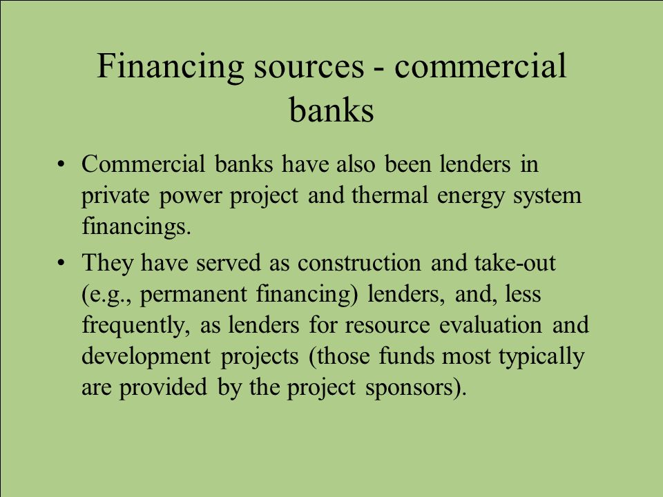 Financing sources - commercial banks