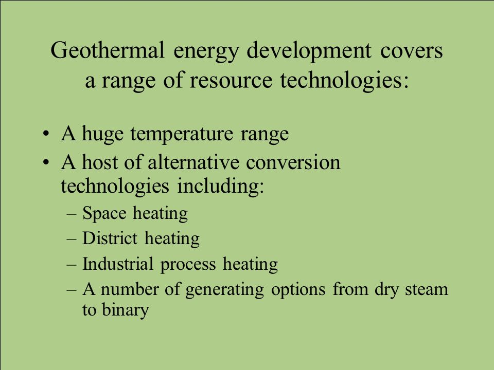 Geothermal energy development covers a range of resource technologies: