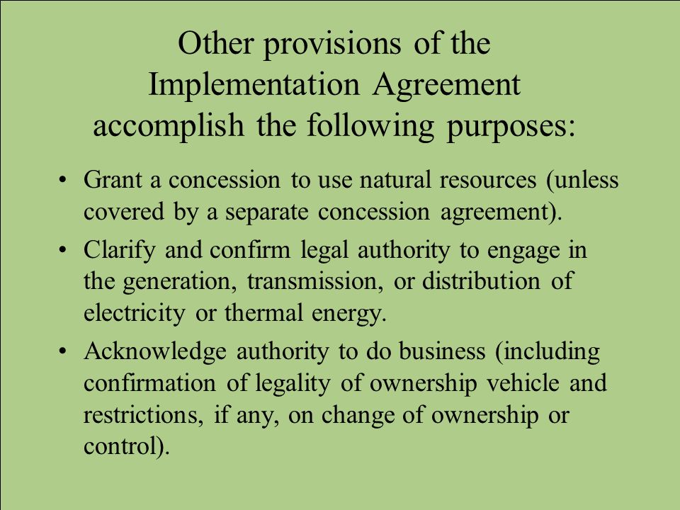 Other provisions of the Implementation Agreement accomplish the following purposes: