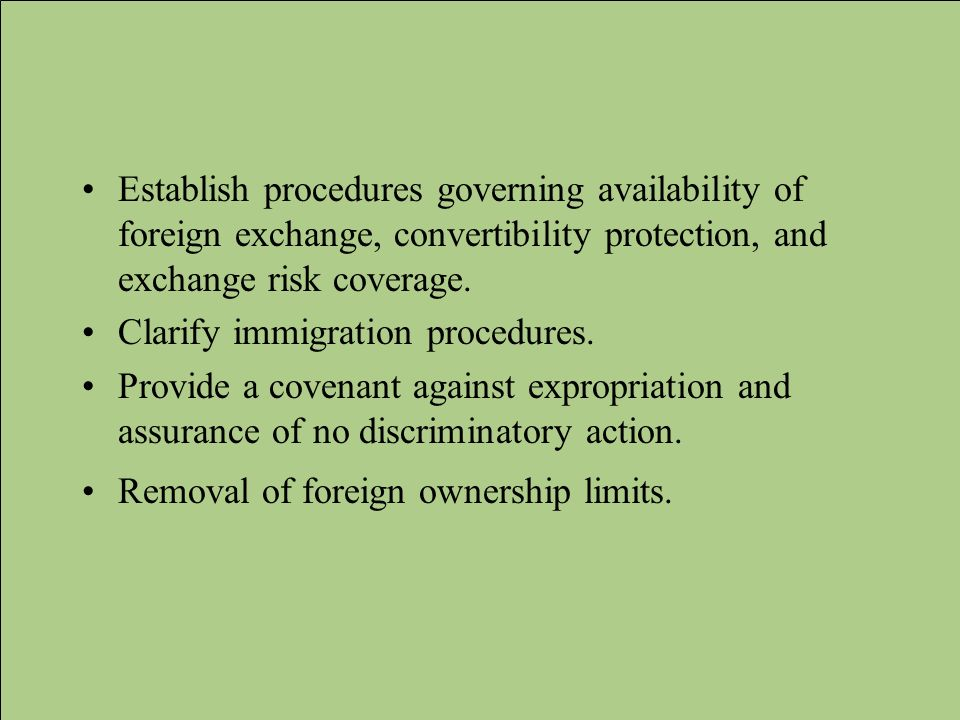 Establish procedures governing availability of foreign exchange, convertibility protection, and exchange risk coverage.