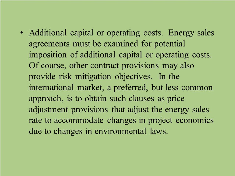 Additional capital or operating costs