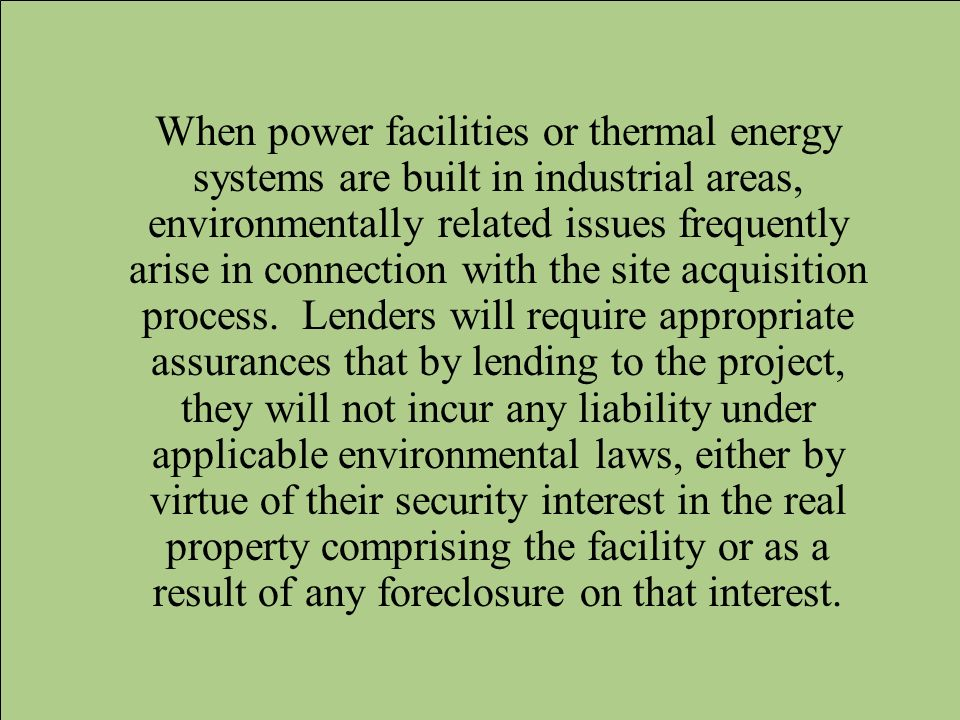When power facilities or thermal energy systems are built in industrial areas, environmentally related issues frequently arise in connection with the site acquisition process.