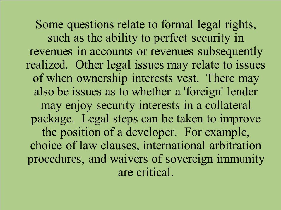 Some questions relate to formal legal rights, such as the ability to perfect security in revenues in accounts or revenues subsequently realized.
