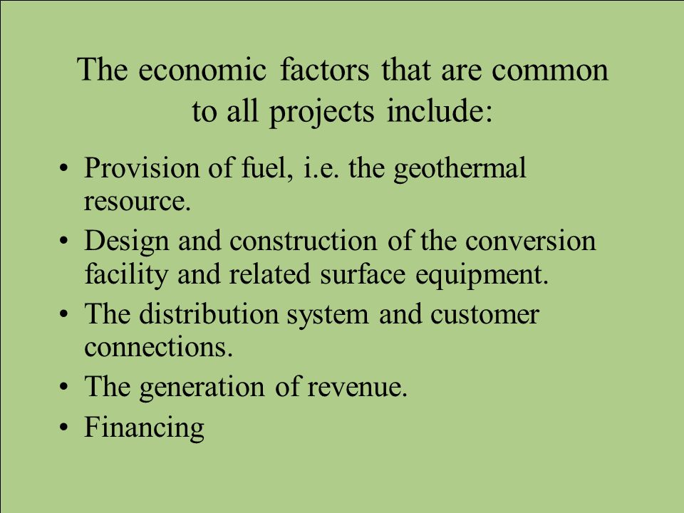 The economic factors that are common to all projects include: