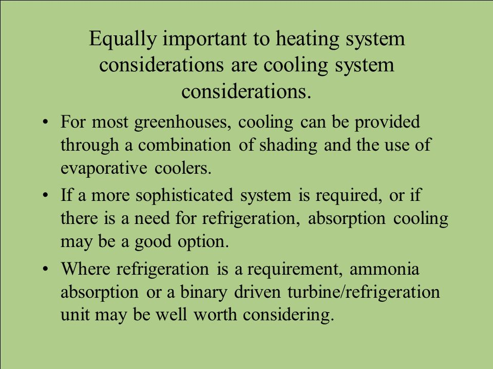 Equally important to heating system considerations are cooling system considerations.