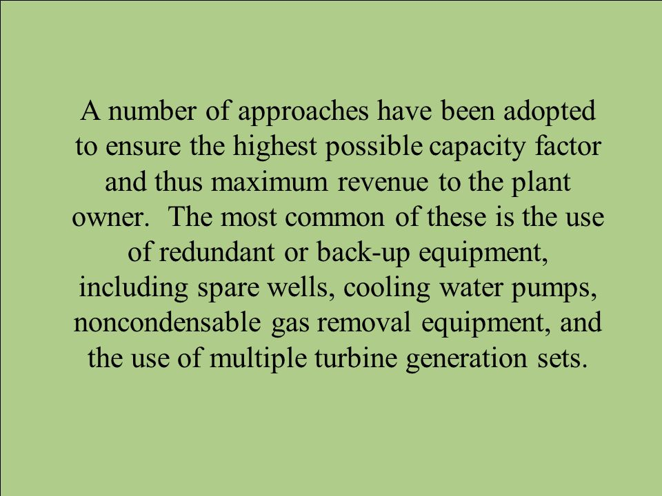 A number of approaches have been adopted to ensure the highest possible capacity factor and thus maximum revenue to the plant owner.