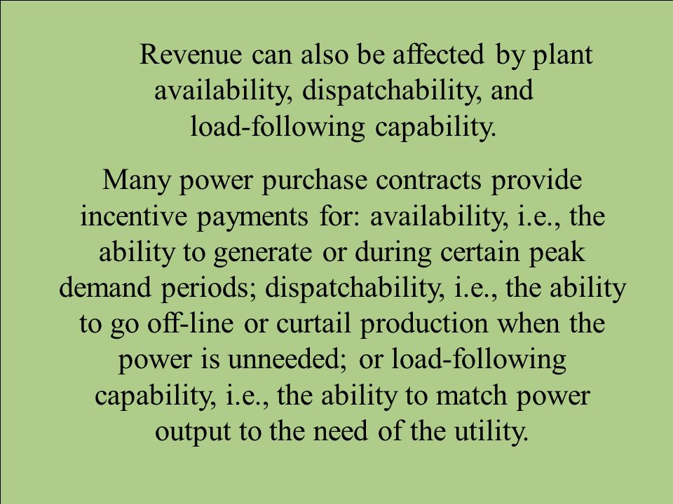 Revenue can also be affected by plant