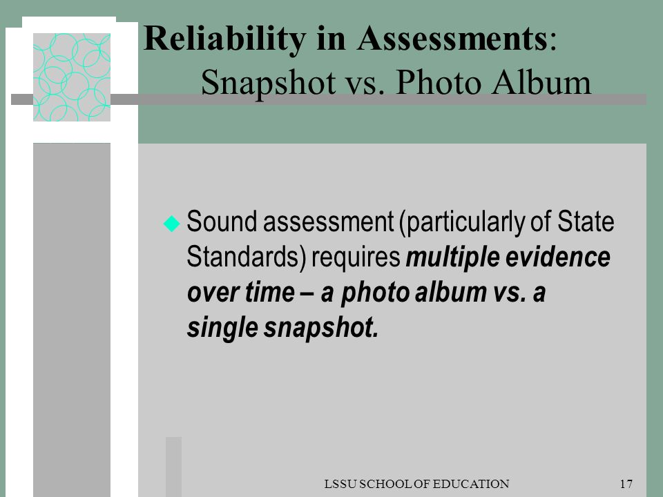 Reliability in Assessments: Snapshot vs. Photo Album