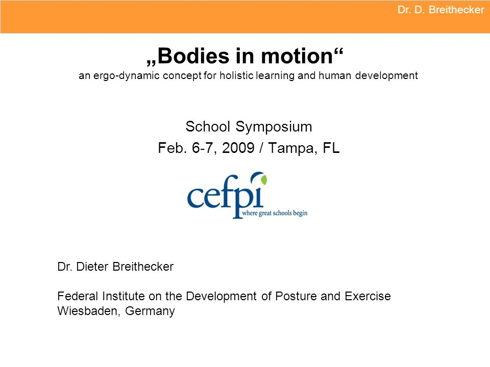 "Dr. D. Breithecker ""Bodies in motion an ergo-dynamic concept for holistic learning and human development."