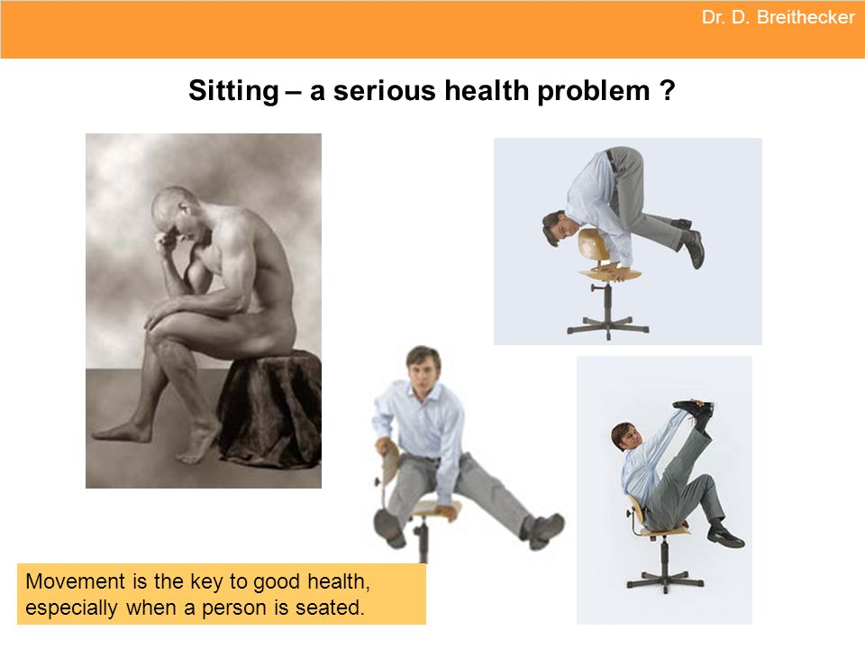 Sitting – a serious health problem