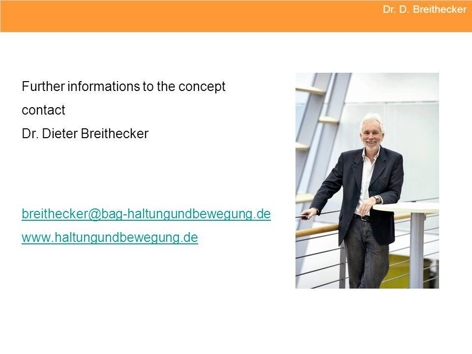 Further informations to the concept contact Dr. Dieter Breithecker